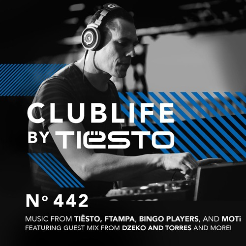 ClubLife by Tiësto | Podcast 442 – First Hour