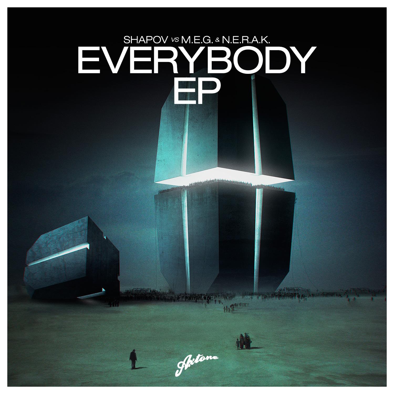 Shapov vs M.E.G. & N.E.R.A.K. – Everybody (EP) [Axtone]