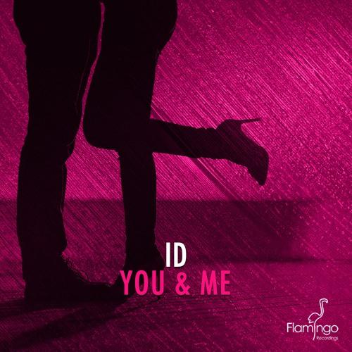 ID – You & Me (Preview) [Flamingo]
