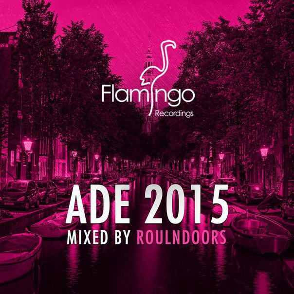Flamingo Recordings pres. ADE2015 compilation