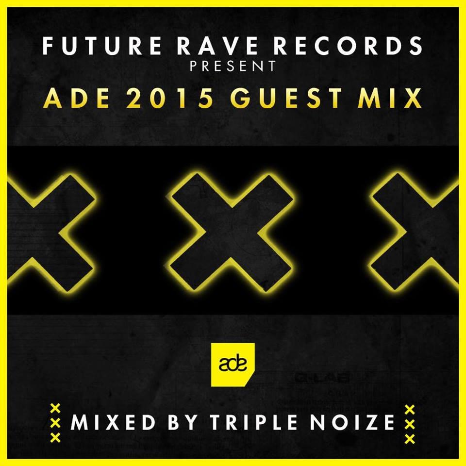 Future Rave Records present: ADE 2015 Guest Mix