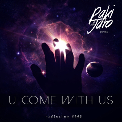 "Paki & Jaro |""U Come With Us"" #005"