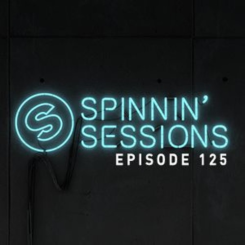 Spinnin Sessions #125   Guest: HI-LO