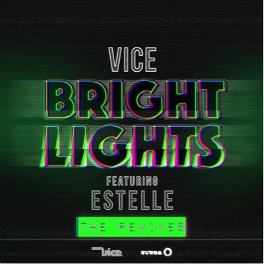 Vice feat. Estelle – Bright Lights (Paris & Simo, BYNON & Joe Ghost Remixes) [Ultra Music]