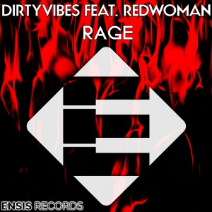DirtyVibes feat. RedWoman – Rage [Ensis Records]