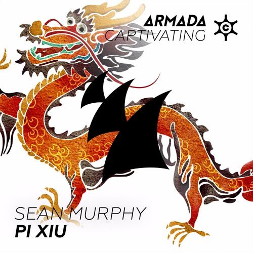 Sean Murphy – Pi Xiu [Armada Captivating]