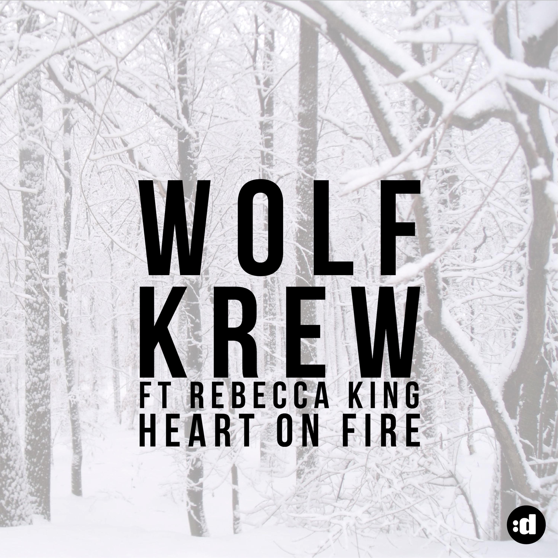 Wolf Krew ft. Rebecca King – Heart On Fire [disco:wax]