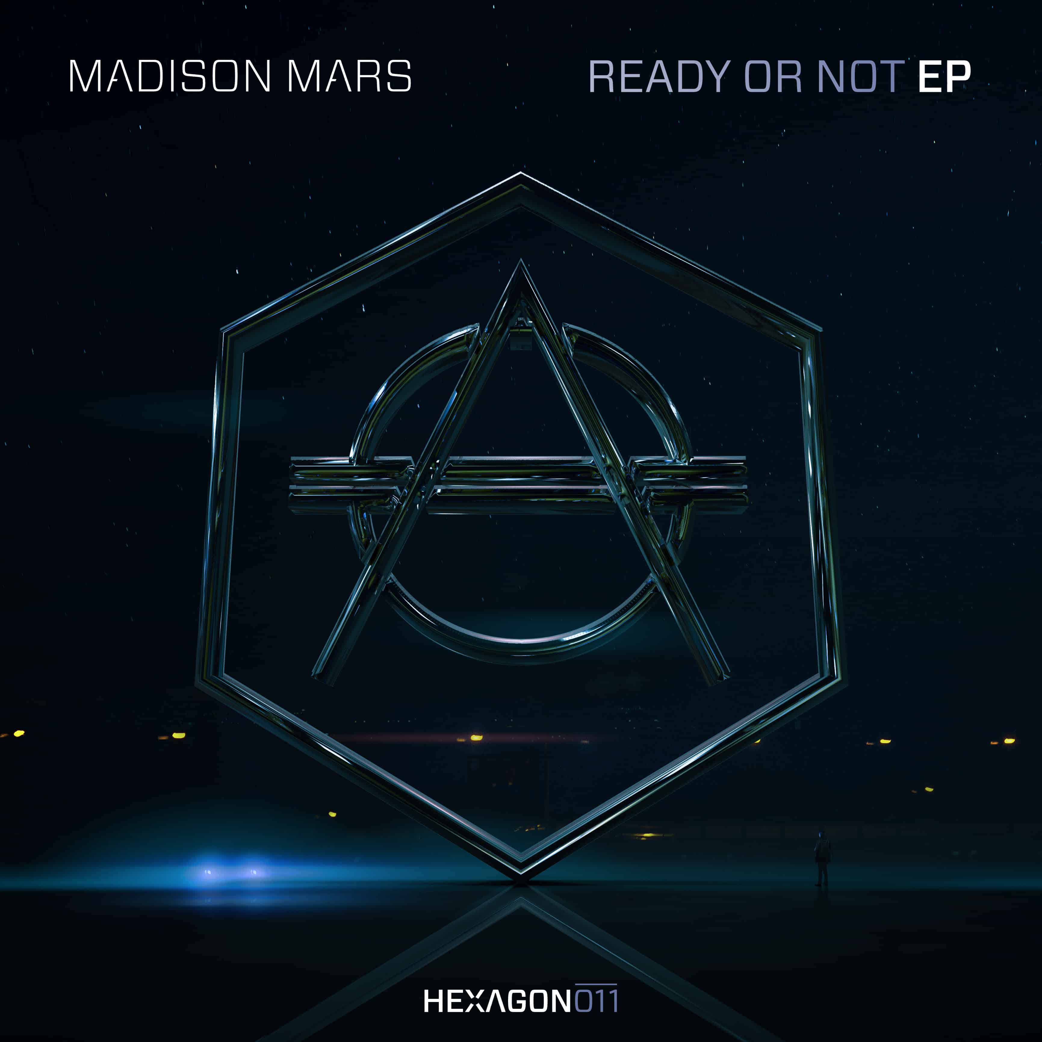 Madison Mars – Ready Or Not [Hexagon]