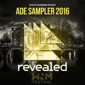 Revealed Recordings presents ADE Sampler 2016