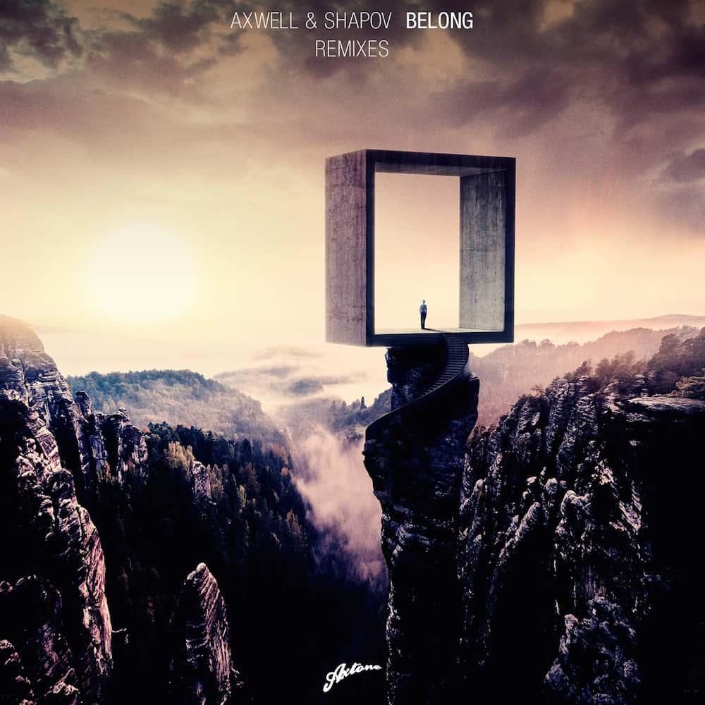 Axwell & Shapov – Belong (Remixes) [Axtone]
