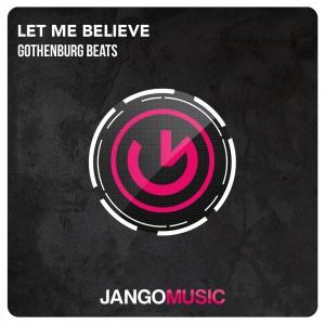 Gothenburg Beats – Let Me Believe [Jango Music]