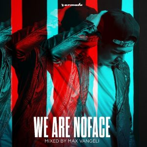 "Max Vangeli's ""We Are NoFace"" Mini-Mix In Collaboration With Armada Music"