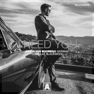 Armin van Buuren & Garibay feat. Olaf Blackwood – I Need You [Armada]
