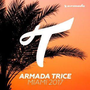 Armada Trice presents Miami 2017