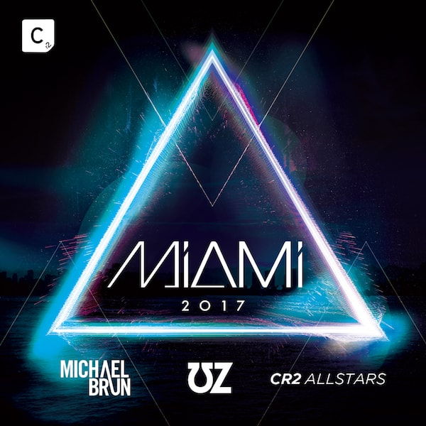 Cr2 Records present 'Miami 2017' mixed & curated by Michael Brun, UZ & Cr2 Allstars