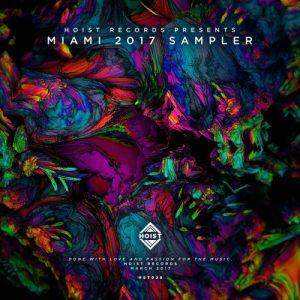 Hoist Records presents 'Miami 2017 Sampler'