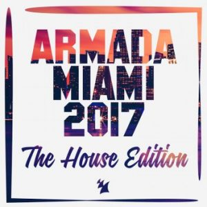 The Club Edition & The Deep Edition of 'Armada Miami 2017'