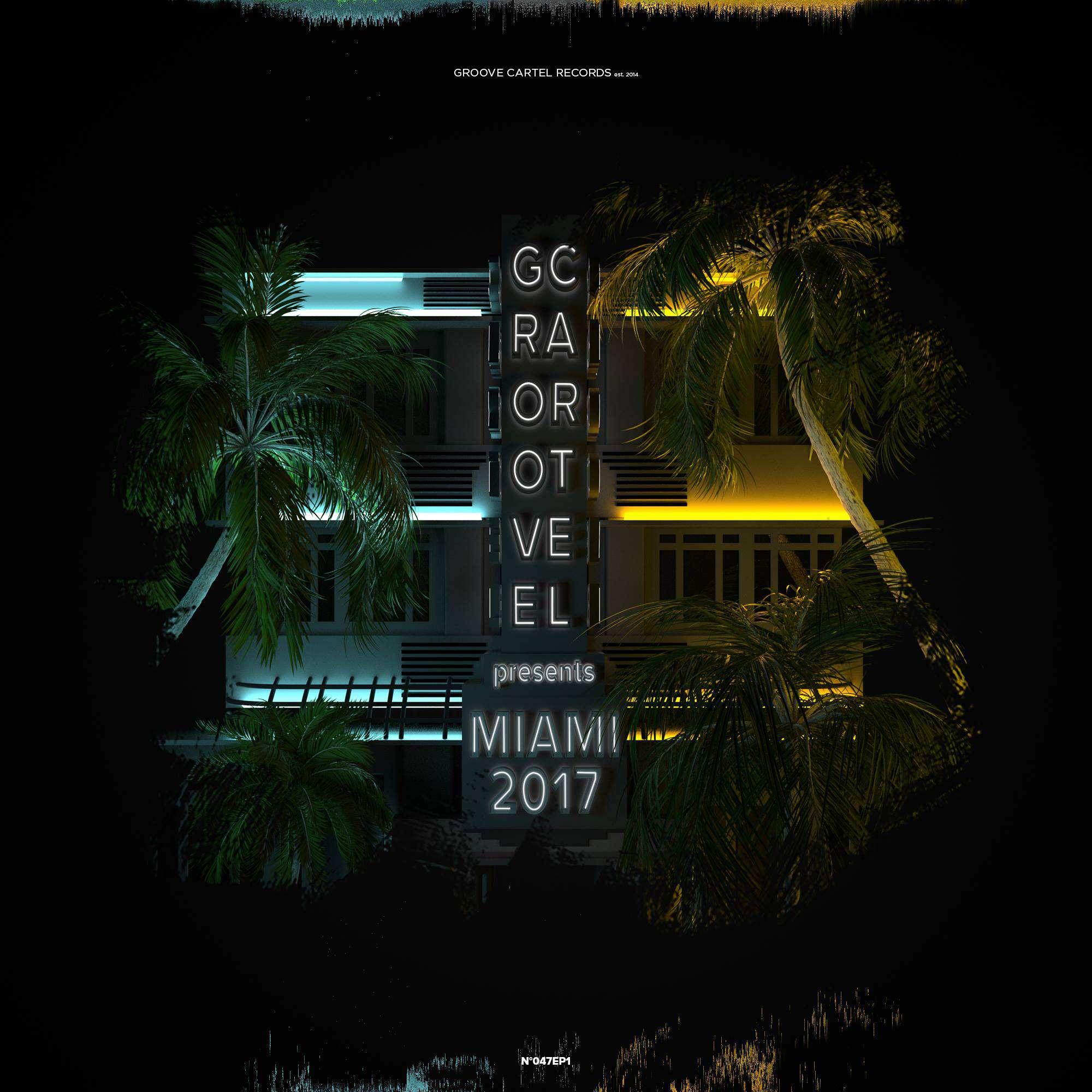 Groove Cartel presents Miami 2017 [Free Download]