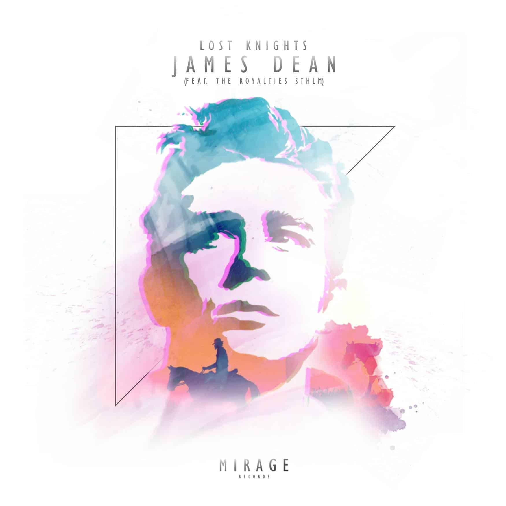 Lost Knights – James Dean (feat. The Royalties STHLM) [Mirage]