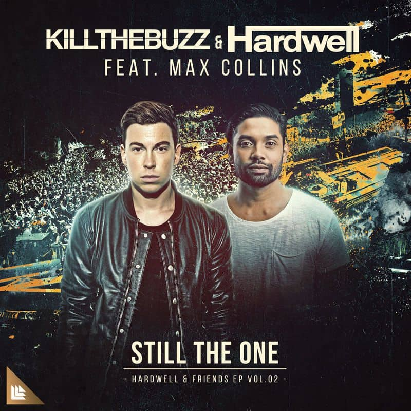 Kill The Buzz & Hardwell feat. Max Collins – Still The One (Hardwell & Friends Vol. 2 EP) [Revealed]