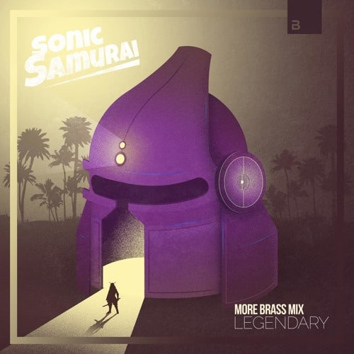 EXCLUSIVE PREMIERE: Sonic Samurai Releases Legendary (More Brass Mix) on Big & Dirty Records