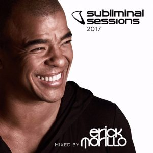 Erick Morillo Releases Two-Part Subliminal Sessions Mix for 2017