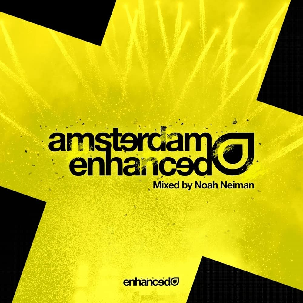 Amsterdam Enhanced 2017, Mixed by Noah Neiman Is Here!