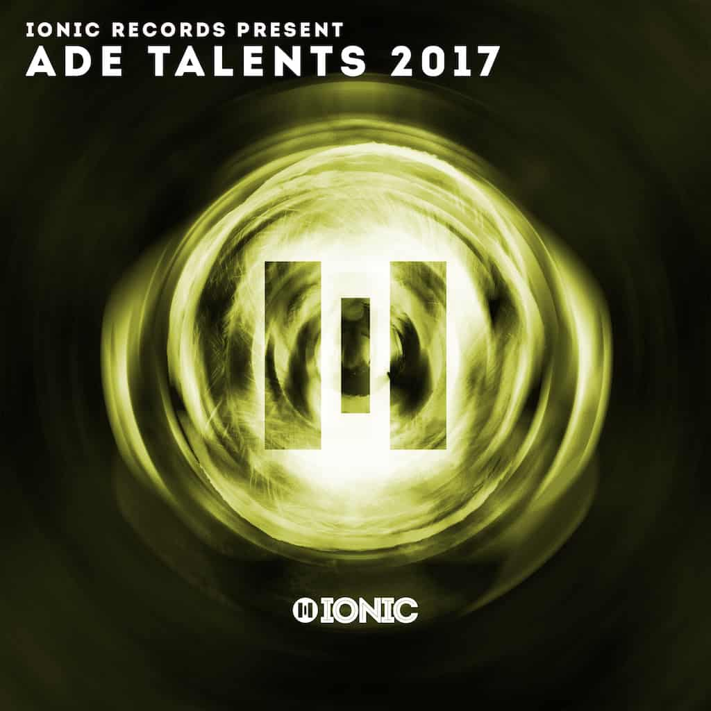 IONIC Records presents: ADE Talents 2017
