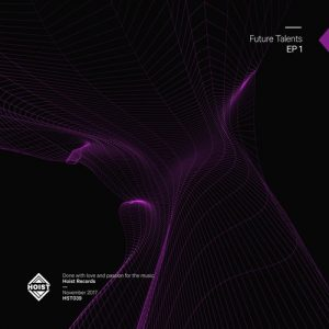 Hoist Records presents its first Future Talents EP, incl. Tobirush, Loris Buono, Luke Nash & Nicky Miles