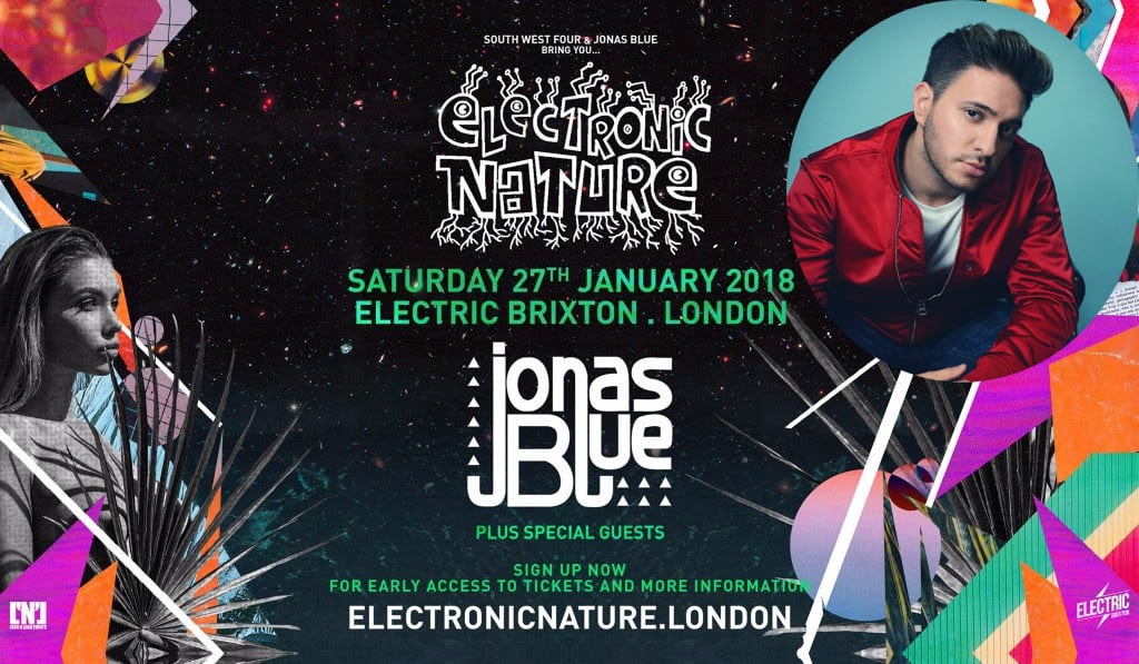 Jonas Blue Presents Electronic Nature at Electric Brixton Saturday 27th January 2018