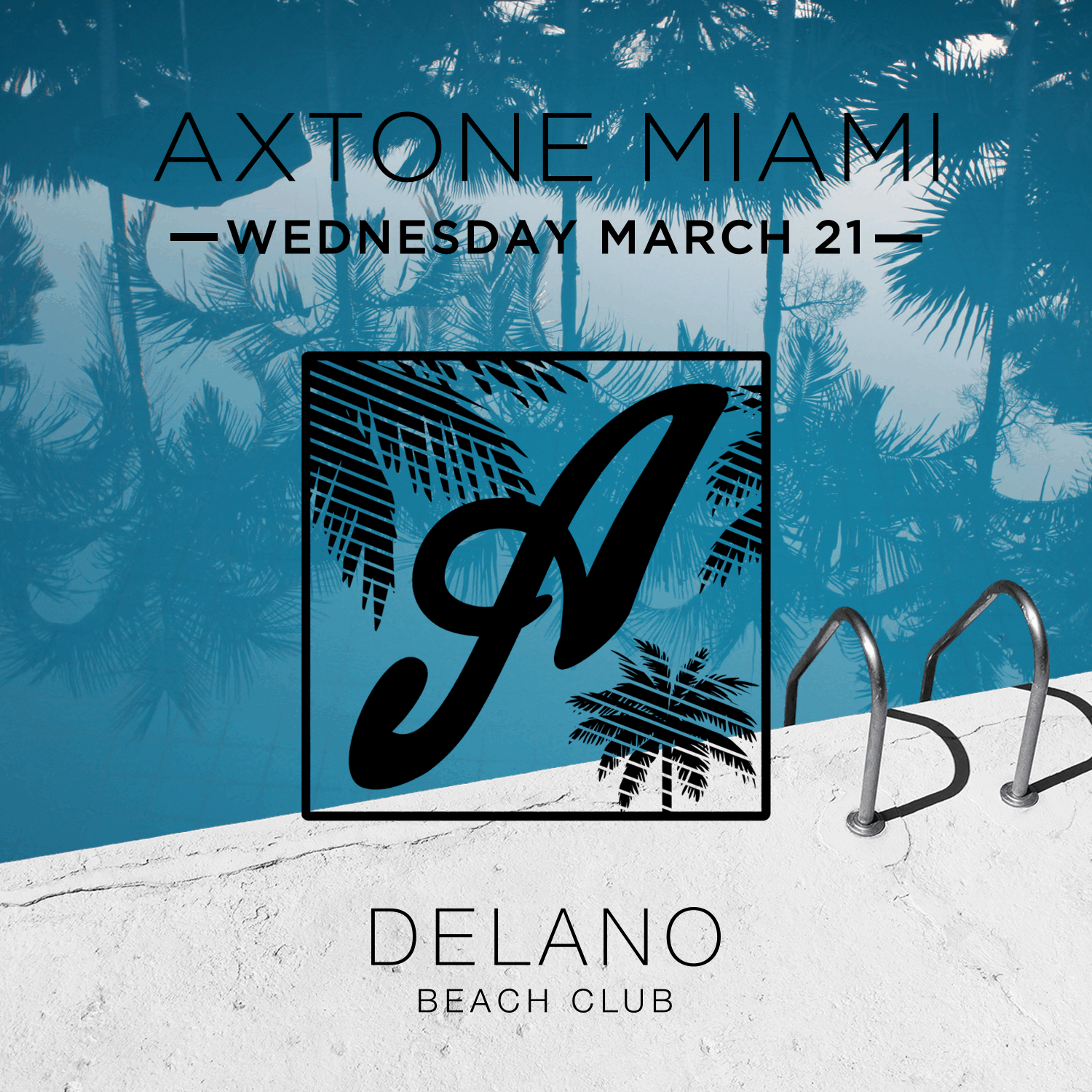 Axtone returns to the Delano, Miami on March 21st for its annual pool party!