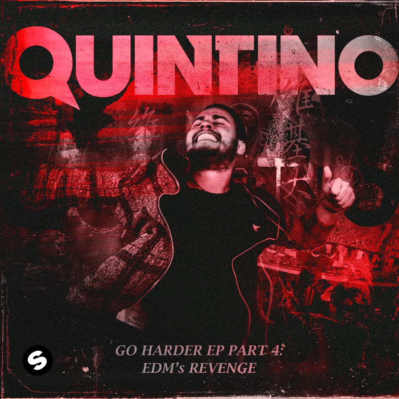 Quintino presents 'Go Harder EP Part 4: EDM's Revenge' on Spinnin' Records