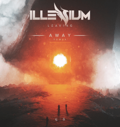 "AWAY releases remix of Illenium's ""Leaving"""