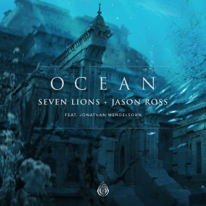 "Seven Lions & Jason Ross team up for the double single ""Ocean / The Sirens"" on Ophelia label"