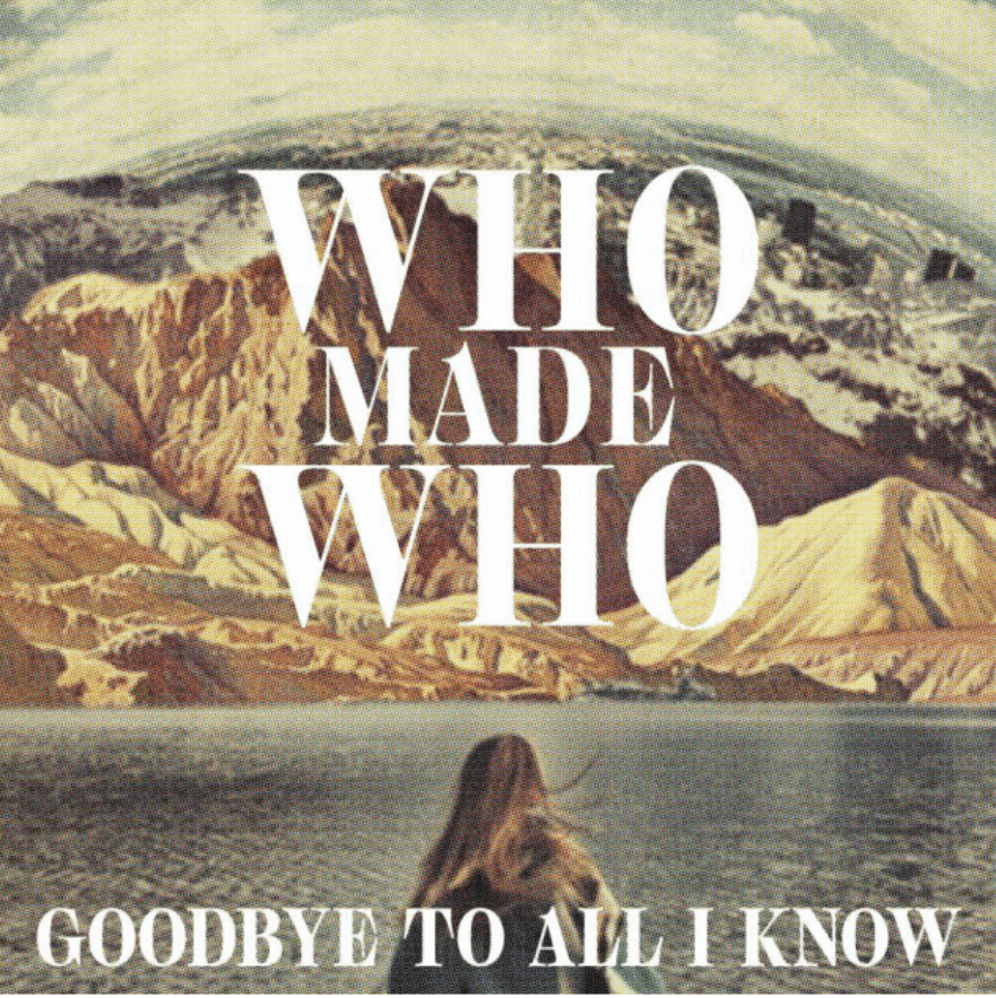 "Experimental dance group WhoMadeWho release ""Goodbye To All I Know"" on Embassy Of Music/Warner/Zebralution"