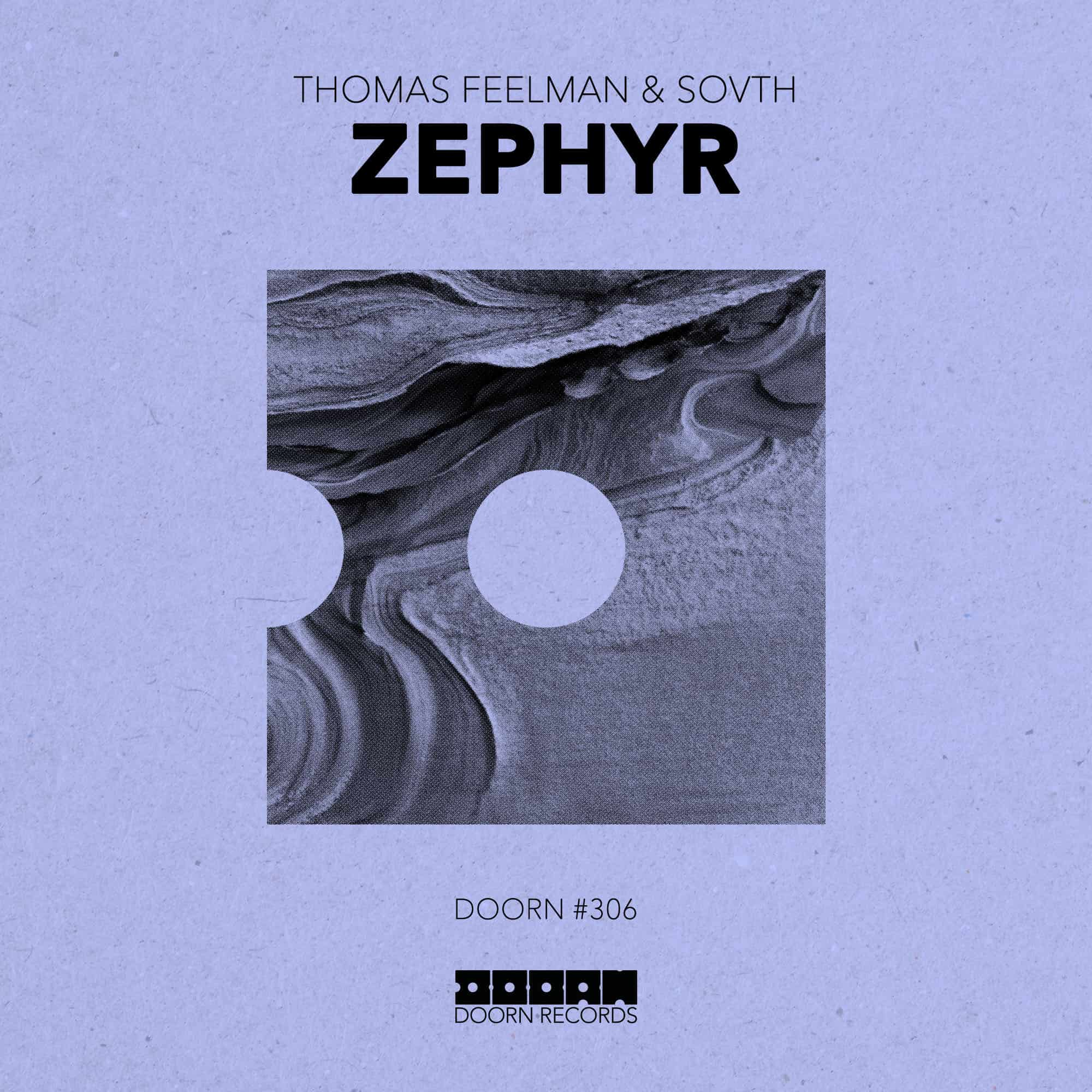 Thomas Feelman and SOVTH give way to their 'Zephyr' on DOORN Records
