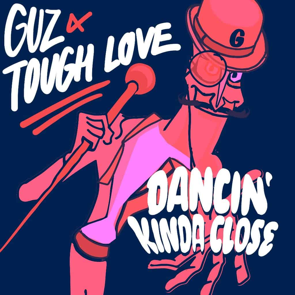Tough Love collaborate with Guz on 'Dancin' Kinda Close' on Danny Howard's label Nothing Else Matters