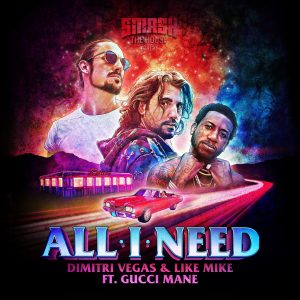 Dimitri Vegas & Like Mike team up with trap legend Gucci Mane on sizzling new single 'All I Need'