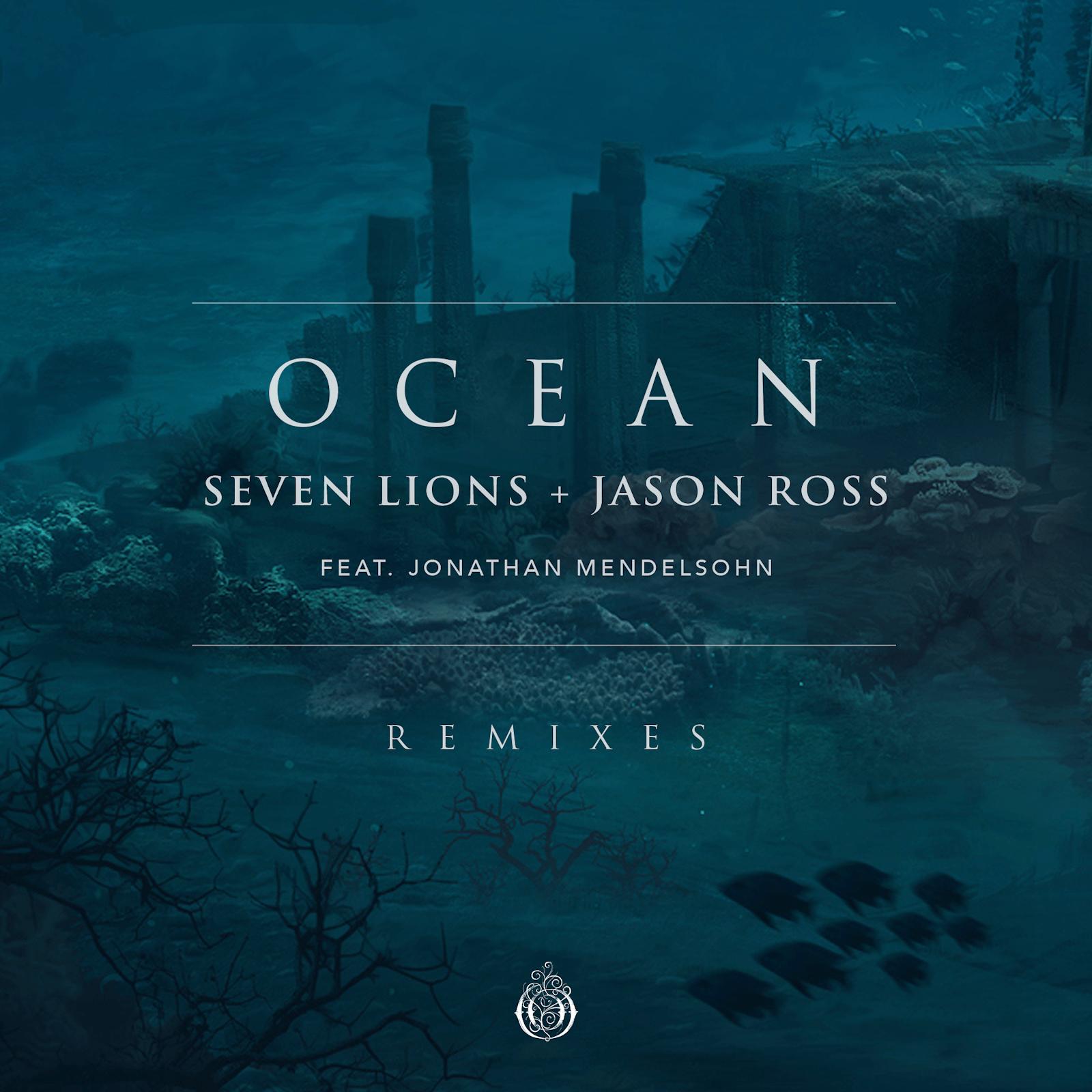 """Seven Lions & Jason Ross unveil """"Ocean"""" remix package featuring Au5 & Grant"""