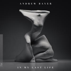 "Andrew Bayer announces new artist album ""In My Last Life"" on Anjunadeep"
