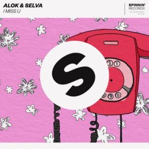 I Miss U - Alok & Selva - Spinnin' Records