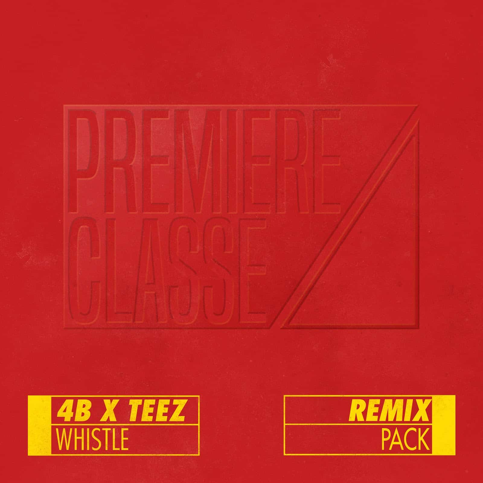 "4B x Teez share 18 new remixes for their Premiere Classe hit ""Whistle"""