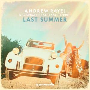 Andrew Rayel & Fernando Garibay - Last Summer