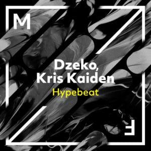 Dzeko & Kris Kaiden - Hypebeat