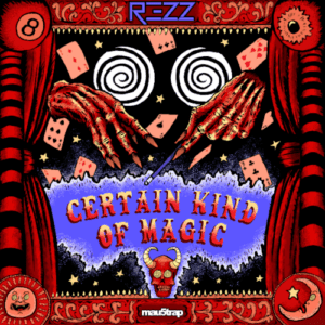 REZZ - Certain Kind of Magic Album