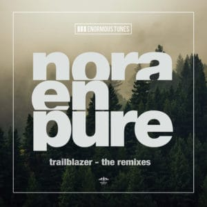Nora En Pure - Trailblazer (The Remixes)