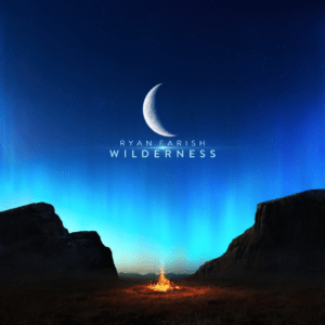 Ryan Farish's 'Wilderness'