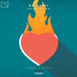 Malarkey - Heartburn