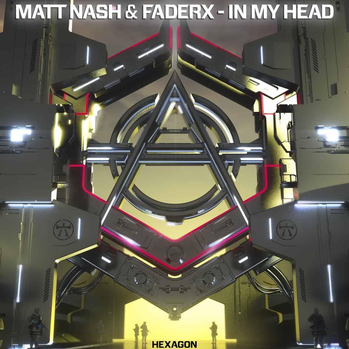 Matt Nash & FaderX – In My Head taken from Hexagon's Festival Weapons EP
