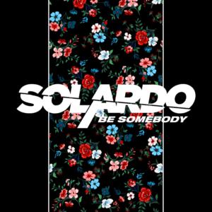 Solardo - Be Somebody